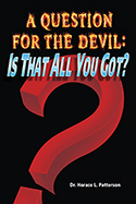 A Question for the Devil: Is That All You Got? (EBOOK VERSION)